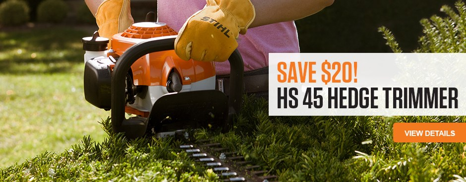 Save $20 on HS 45 Hedge Trimmer!
